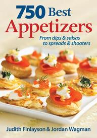 750 Best Appetizers: From Dips And Salsas To Spreads And Shooters