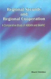 Regional Security & Regional Cooperation A Comparative Study Of Asean & Saarc