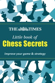 Times Little Book Of Chess Secrets