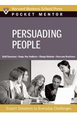 Persuading People - Pocket Mentor