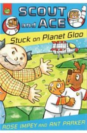 Scout & Ace Stuck On The Planet Gloo