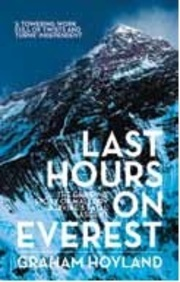 Last Hours On Everest: The Gripping Story Of Mallory And Irvines Fatal Ascent