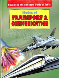 Modes Of Transport & Communication - Revealing     The Unknown World Of Facts