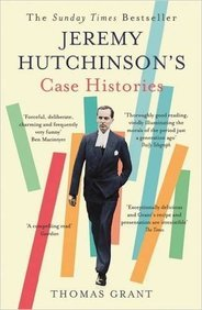 Jeremy Hutchinsons Case Histories : From Lady     Chatterleys Lover To Howard Marks