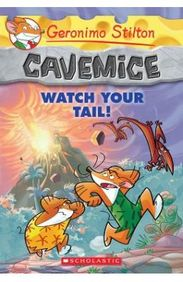 Watch Your Tail : Geronimo Stilton Cavemice Book 2