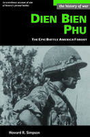 Dien Bien Phu: The Epic Battle America Forgot