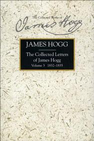 The Collected Letters Of James Hogg Volume 3, 1832-1835
