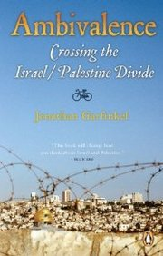 Ambivalence: Crossing The Israel/Palestine Divide