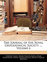 The Journal of the Royal Geographical Society ..., Volume 6