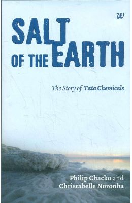Salt Of The Earth : The Story Of Tata Chemicals