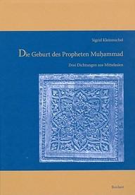 Die Geburt des Propheten Muhammad: Drei Dichtungen aus Mittelasien (Iran-Turan) (German Edition)