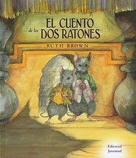 El Cuento De Los Dos Ratones = The Tale Of Two Mice (Spanish Edition)