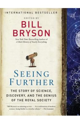Seeing Further : The Story Of Science Discovery    & The Genius Of The Royal Society