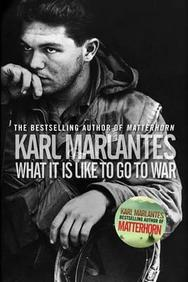 What It Is Like to Go to War. Karl Marlantes