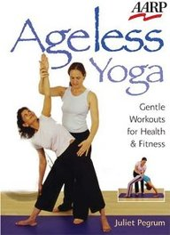 Ageless Yoga: Gentle Workouts For Health & Fitness