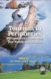 Tourism In Peripheries : Perspectives From The Far North & South