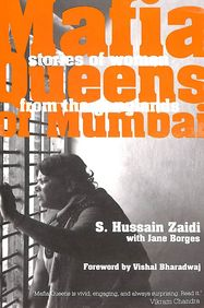 Mafia Queens Of Mumbai : Stories Of Women From Theganglands