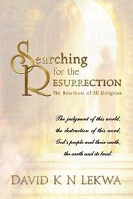 Searching for the RESURRECTION: The Heartbeat of all Religions