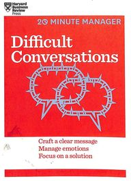 Difficult Conversations : Hbr 20 Minute Manager    Series