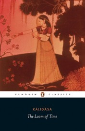 Kalidasa The Loom Of Time : Penguin Classics
