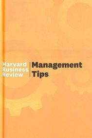 HARVARD BUSINESS REVIEW : MANAGEMENT TIPS