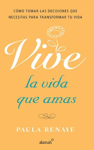 Vive la vida que amas (Living the Life You Love) (Spanish Edition)