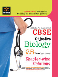 All India Pre-Medical Tests CBSE Objective Biology 25 Years Chapter Wise Solutions
