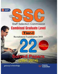 SSC COMBINED GRADUATE LEVEL TIER 1: 22 SOLVED     PAPERS 2007-2014 INCLUDES 5 PRACTICE PAPERS