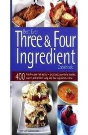 Best Ever Three & Foru Ingredient Cook Book