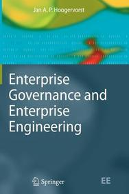 Enterprise Governance and Enterprise Engineering (The Enterprise Engineering Series)