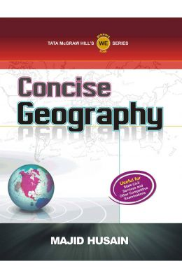 Concise Geography : State Civil Services & Other Competitive Exam