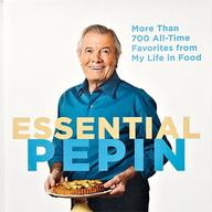 Essential Pepin: More Than 700 All-Time Favorites from My Life in Food With DVD