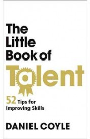 Little Book Of Talent : 52 Tips For Improving Skills