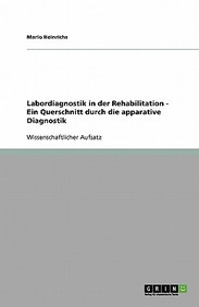 Labordiagnostik in Der Rehabilitation - Ein Querschnitt Durch Die Apparative Diagnostik