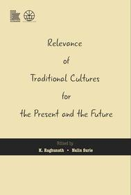 Relevance of Traditional Cultures for the Present and the Future: 1st Edition