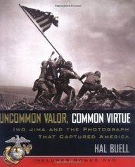 Uncommon Valor, Common Virtue: Iwo Jima And The Photograph That Captured America