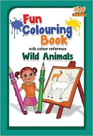 Wild Animals : Fun Colouring Book With Colour     Reference
