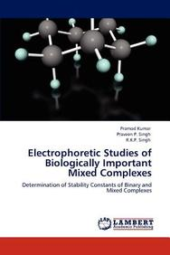 Electrophoretic Studies of Biologically Important Mixed Complexes