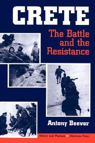 Crete: The Battle And The Resistance (History And Warfare)