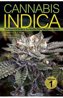 Cannabis Indica, Volume 1: The Essential Guide to the World's Finest Marijuana Strains