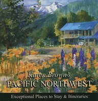 Karen Brown's Pacific Northwest 2010 (Karen Brown's Pacific Northwest Charming Inns & Itineraries)