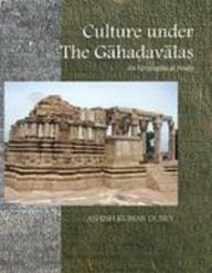 Culture Under the Gahadavalas: An Epigraphical Study