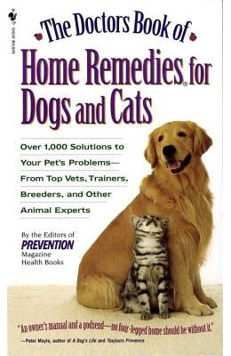 The Doctors Book of Home Remedies for Dogs and Cats: Over 1,000 Solutions to Your Pet's Problems - From Top Vets, Trainers, Breeders, and Other Animal price comparison at Flipkart, Amazon, Crossword, Uread, Bookadda, Landmark, Homeshop18