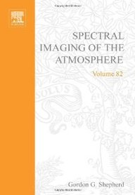 Spectral Imaging Of The Atmosphere (International Geophysics, Volume 82)