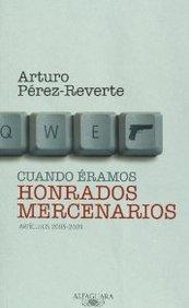 Cuando eramos honrados mercenarios / When We Were Honorable Mercenaries (Spanish Edition)