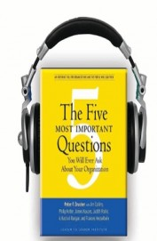 The five most important questions: You will ever ask about your organiszation (Audio Book)