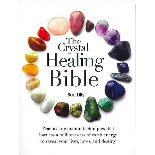 The Crystal Healing Bible