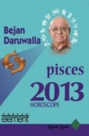 Bejan Daruwalla Pisces 2013 Horoscope