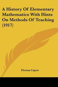 A History of Elementary Mathematics with Hints on Methods of Teaching (1917)