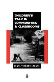 Children's Talk In Communities And Classrooms (Understanding Children's Worlds)